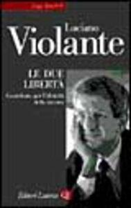 Libro Le due libertà. Contributo per l'identità della sinistra Luciano Violante
