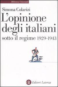 Libro L' opinione degli italiani sotto il regime 1929-1943 Simona Colarizi