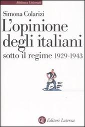 L' opinione degli italiani sotto il regime 1929-1943