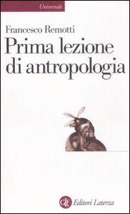 Libro Prima lezione di antropologia Francesco Remotti