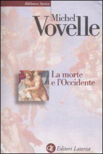 Libro La morte e l'Occidente dal 1300 ai giorni nostri Michel Vovelle