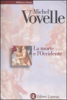 La morte e l'Occidente dal 1300 ai giorni nostri - Michel Vovelle - copertina