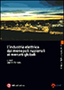 Libro L' industria elettrica dai monopoli nazionali ai mercati globali