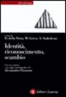 Radiosenisenews.it Identità, riconoscimento, scambio. Saggi in onore di Alessandro Pizzorno Image