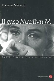 Museomemoriaeaccoglienza.it Il caso Marilyn M. E altri disastri della psicoanalisi Image