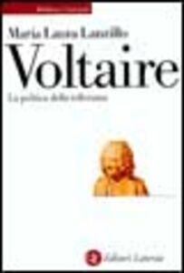 Libro Voltaire. La politica della tolleranza M. Laura Lanzillo