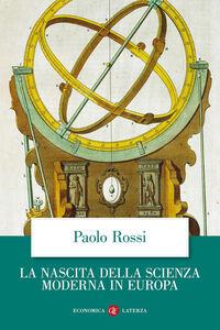 Foto Cover di La nascita della scienza moderna in Europa, Libro di Paolo Rossi, edito da Laterza
