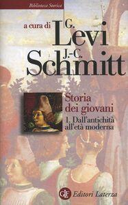 Libro Storia dei giovani. Vol. 1: Dall'Antichità all'Età moderna.