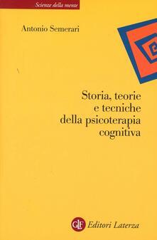 Storia, teorie e tecniche della psicoterapia cognitiva - Antonio Semerari - copertina