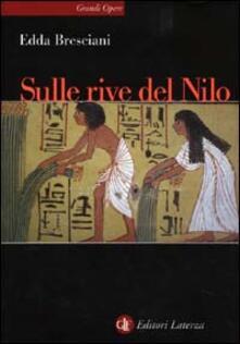 Sulle rive del Nilo. L'Egitto al tempo dei faraoni