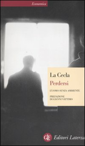 Libro Perdersi. L'uomo senza ambiente Franco La Cecla