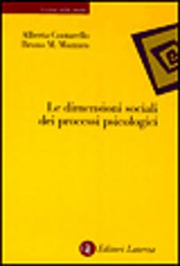 Libro Le dimensioni sociali dei processi psicologici Alberta Contarello , Bruno M. Mazzara