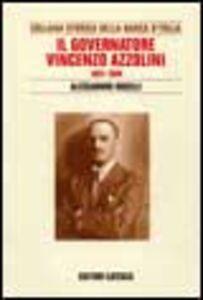 Libro Il governatore Vincenzo Azzolini. 1931-1944 Alessandro Roselli