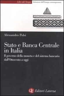 Steamcon.it Stato e Banca Centrale in Italia. Il governo della moneta e del sistema bancario dall'Ottocento a oggi Image