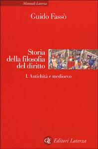 Storia della filosofia del diritto. Vol. 1: Antichità e medioevo.
