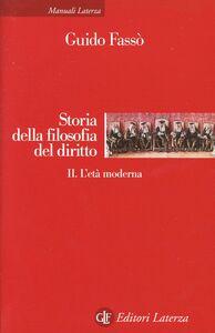 Libro Storia della filosofia del diritto. Vol. 2: L'età moderna. Guido Fassò
