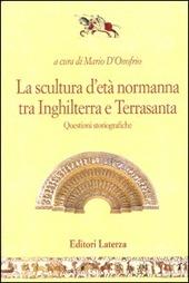 La scultura d'eta normanna tra Inghilterra e Terrasanta. Questioni storiografiche