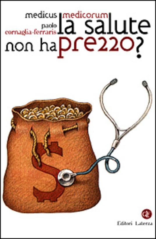 La salute non ha prezzo? - Paolo Cornaglia Ferraris - copertina