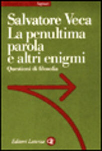 Foto Cover di La penultima parola e altri enigmi, Libro di Salvatore Veca, edito da Laterza