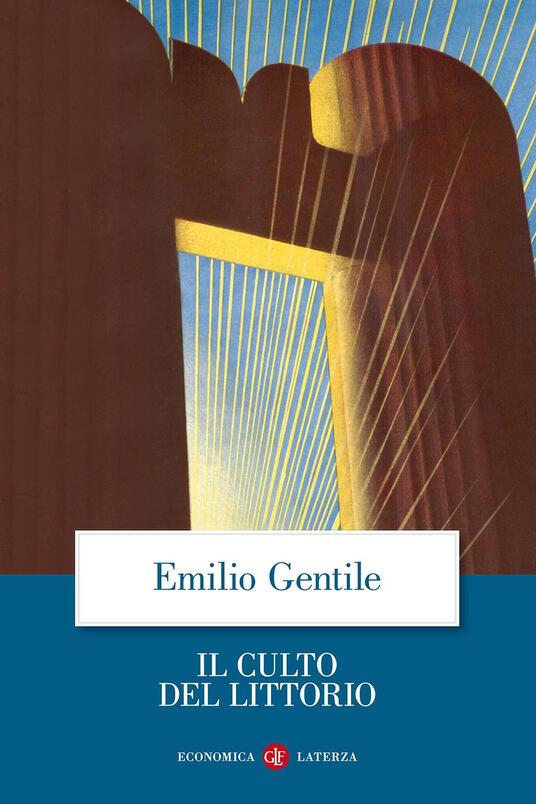 Il culto del littorio. La sacralizzazione della politica nell'Italia fascista - Emilio Gentile - copertina