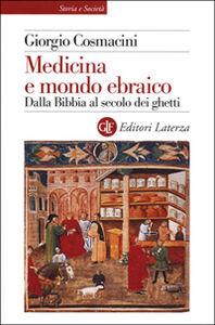 Foto Cover di Medicina e mondo ebraico. Dalla Bibbia al secolo dei ghetti, Libro di Giorgio Cosmacini, edito da Laterza