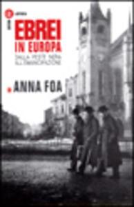 Ebrei in Europa. Dalla peste nera all'emancipazione
