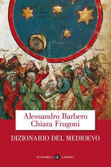 Dizionario del Medioevo - Alessandro Barbero,Chiara Frugoni - copertina