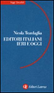Foto Cover di Editori italiani ieri e oggi, Libro di Nicola Tranfaglia, edito da Laterza