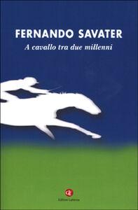 Foto Cover di A cavallo tra due millenni, Libro di Fernando Savater, edito da Laterza