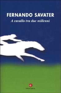 Libro A cavallo tra due millenni Fernando Savater