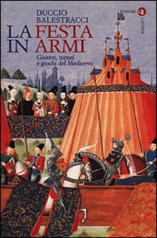 La festa in armi. Giostre, tornei e giochi del Medioevo.pdf