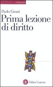 Foto Cover di Prima lezione di diritto, Libro di Paolo Grossi, edito da Laterza