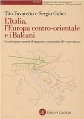 L' Italia, l'Europa centro-orientale e i Balcani. Corridoi pan-europei di trasporto e prospettive di cooperazione