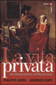 Equilibrifestival.it La vita privata. Vol. 3: Dal Rinascimento all'Illuminismo. Image