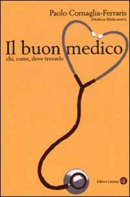 Il buon medico. Chi, come, dove trovarlo - Paolo Cornaglia Ferraris - copertina