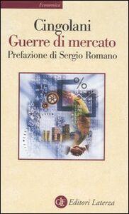 Libro Guerre di mercato Stefano Cingolani