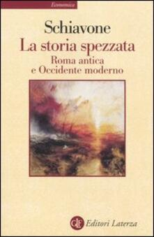 La storia spezzata. Roma antica e Occidente moderno.pdf