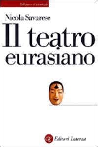 Libro Il teatro euroasiano Nicola Savarese