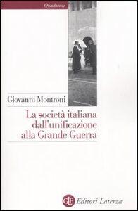 Libro La società italiana dall'unificazione alla Grande Guerra Giovanni Montroni