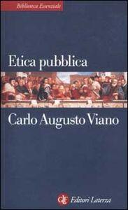 Foto Cover di Etica pubblica, Libro di Carlo A. Viano, edito da Laterza