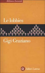 Libro Le lobbies Gigi Graziano