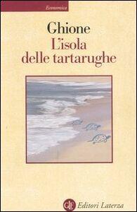 Foto Cover di L' isola delle tartarughe. Viaggio ad Ascensione, Libro di Sergio Ghione, edito da Laterza