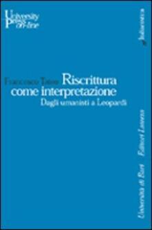 Riscrittura come interpretazione. Dagli umanisti a Leopardi.pdf