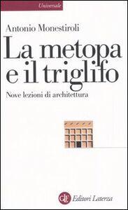 Libro La metopa e il triglifo. Nove lezioni di architettura Antonio Monestiroli