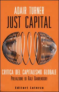 Libro Just Capital. Critica del capitalismo globale Adair Turner