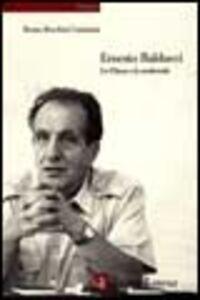 Foto Cover di Ernesto Balducci. La Chiesa e la modernità, Libro di Bruna Bocchini Camaiani, edito da Laterza