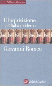 Foto Cover di L' Inquisizione nell'Italia moderna, Libro di Giovanni Romeo, edito da Laterza
