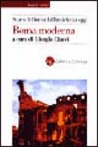 Libro Storia di Roma dall'antichità a oggi. Roma moderna