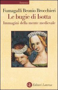 Le bugie di Isotta. Immagini della mente medievale