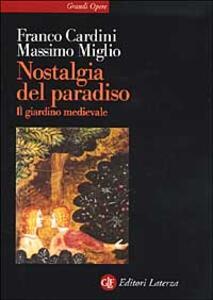 Nostalgia del Paradiso. Il giardino medievale